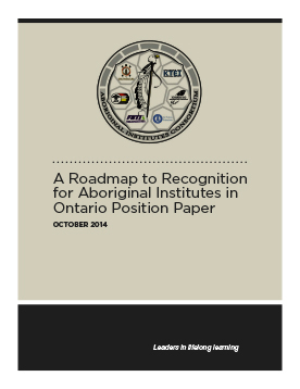 A Roadmap to Recognition for Aboriginal Institutes in Ontario Position Paper – 2014